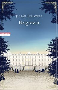 Belgravia Julian Fellowes Neri-Pozza